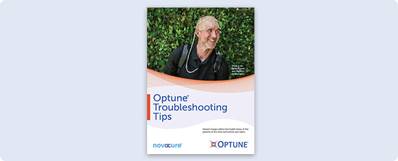 The Optune® Troubleshooting Tips guide helps patients and caregivers understand what to do if the Optune device alarm goes off